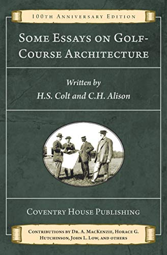 9781733837781: Some Essays on Golf-Course Architecture (Annotated): 100th Anniversary Edition
