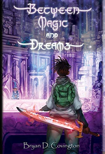 9781733943918: Between Magic and Dreams