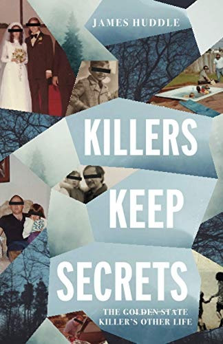 9781733973205: Killers Keep Secrets: The Golden State Killer's Other Life