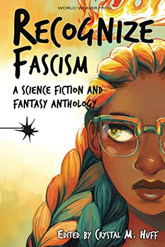 Recognize Fascism: A Science Fiction and Fantasy: Huff, Crystal M;