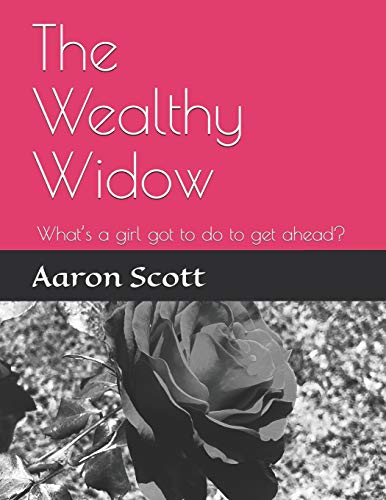 9781734107289: The Wealthy Widow: What's a girl got to do to get ahead?