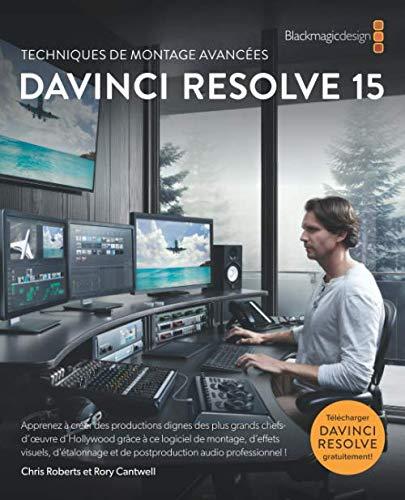 9781734227901: Techniques de montage avancées DaVinci Resolve 15