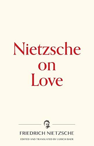 Nietzsche on Love (Warbler Press Contemplations): Nietzsche, Friedrich