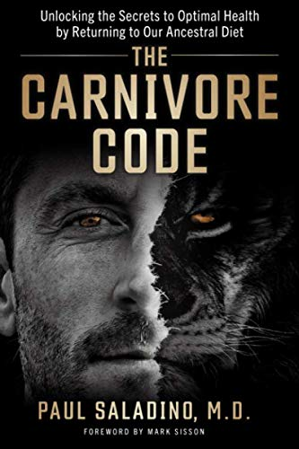 9781734640700: The Carnivore Code: Unlocking the Secrets to Optimal Health by Returning to Our Ancestral Diet