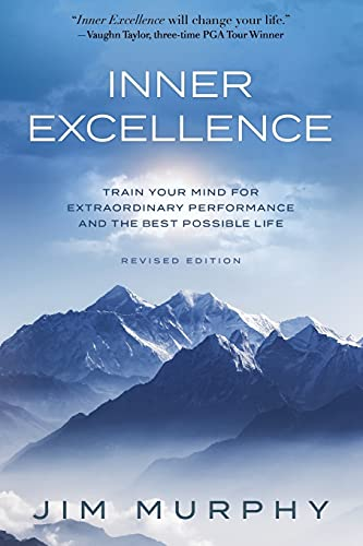 9781734654806: INNER EXCELLENCE: Train Your Mind for Extraordinary Performance and the Best Possible life