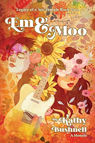 9781734822205: Em & Moo: Legacy of a '60s Female Rock Duo (0)