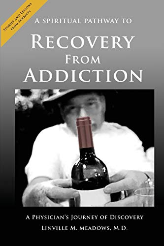 9781735025803: A Spiritual Pathway to Recovery from Addiction, A Physician's Journey of Discovery