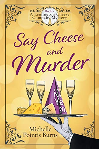 9781735117416: Say Cheese and Murder (A Lemington Cheese Company Mystery)