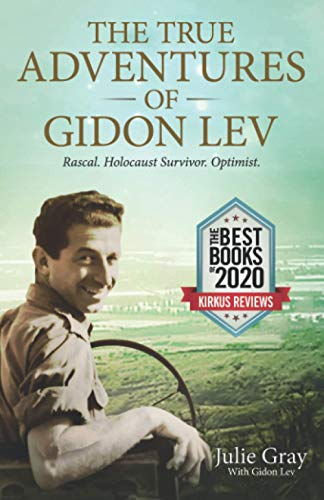 9781735249704: The True Adventures of Gidon Lev: Rascal. Holocaust Survivor. Optimist.
