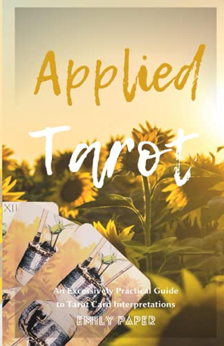 Applied Tarot: An Excessively Practical Guide to: Emily Paper