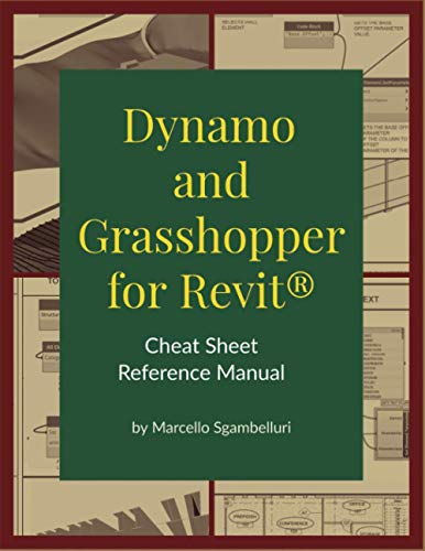 9781735927237: Dynamo and Grasshopper for Revit Cheat Sheet Reference Manual