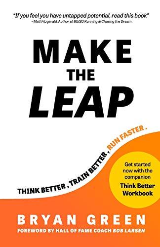9781736084502: Make the Leap: Think Better, Train Better, Run Faster