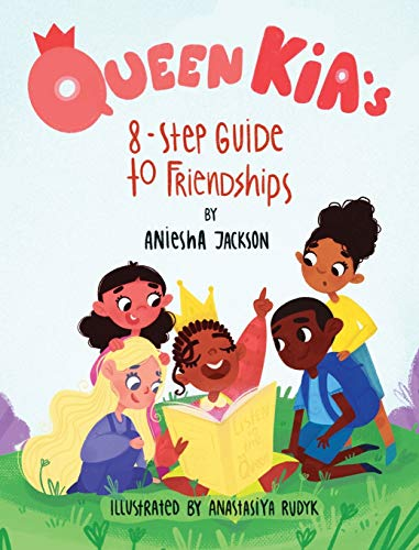 9781736530818: Queen Kia's 8-Step Guide To Friendships
