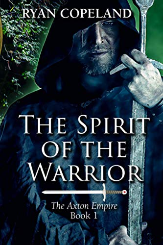 9781736614204: The Spirit of The Warrior: The Axton Empire Book 1