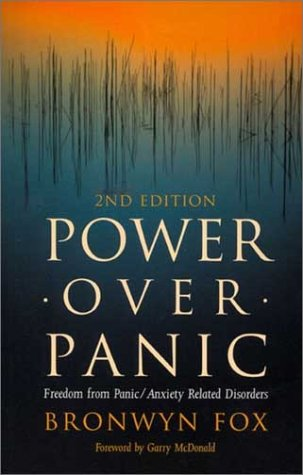 Power Over Panic: Freedom from Panic-Anxiety Related Disorders, 2nd Edition: Bronwyn Fox