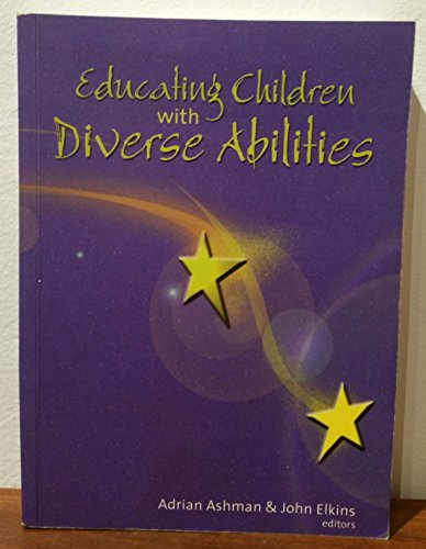 Educating Children with Diverse Abilities: ASHMAN, Adrian &