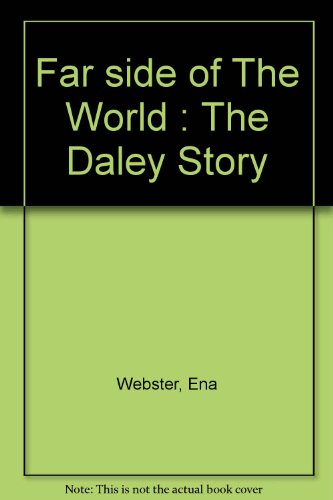 9781740110327: Far side of The World : The Daley Story