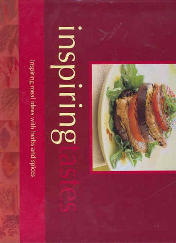 9781740223645: Inspiring Tastes: Inspiring Meal Ideas with Herbs and Spices