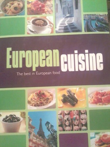 9781740225274: European Cuisine: The Best in European Food