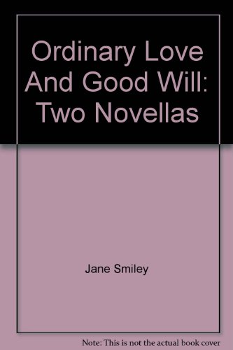 9781740307178: Ordinary Love And Good Will: Two Novellas