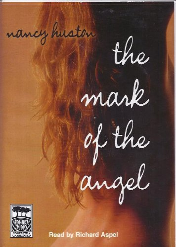 The Mark Of An Angel: Library Edition (9781740307406) by Nancy Huston