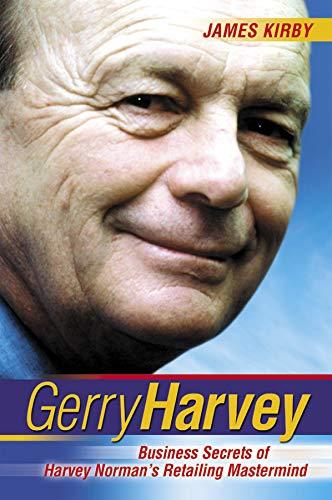 Gerry Harvey - Business Secrets of Harvey: Kirby, James