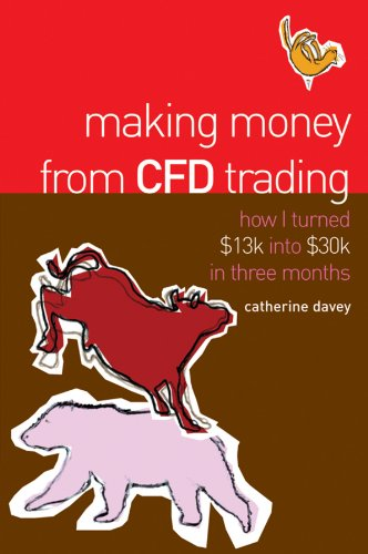 9781740311502: Making Money from CFD Trading : How I Turned $13k Into $30k in Three Months
