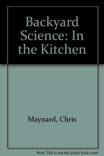 Backyard Science Games 9781740334051: backyard science: in the kitchen - abebooks - chris