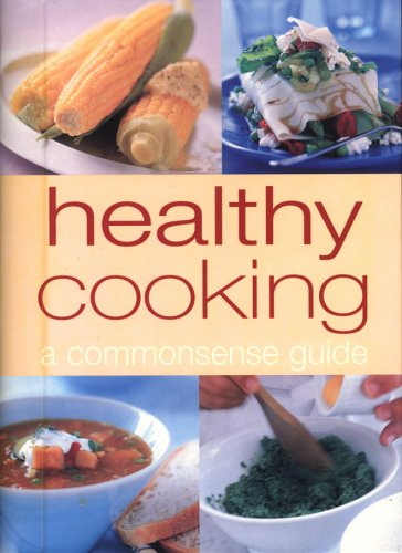 9781740451055: Healthy Cooking: A Commonsense Guide