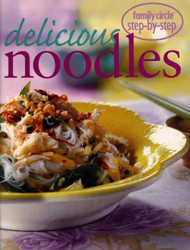 9781740451369: Delicious Noodles (Step-by-step)
