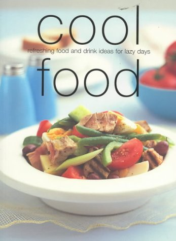 Cool Food: Refreshing Food and Drink Ideas: Murdoch Books