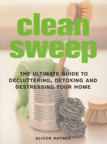 9781740452359: Clean Sweep: The Ultimate Guide to Decluttering, Detoxing and Destressing Your Home