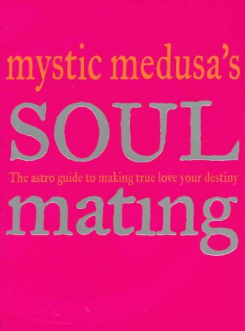 9781740452656: Soul Mating: The Astro Guide to Making True Love Your Destiny