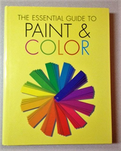 The Essential Guide to Paint & Color: Murdoch Books