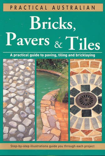 9781740454797: Practical Australian Bricks, Pavers and Tiles