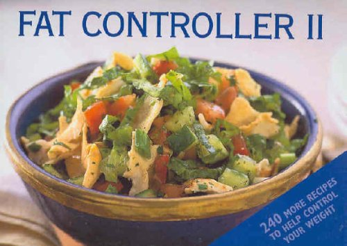 9781740454971: Fat Controller: v. 2: Another 250 Recipes to Help Control Your Weight