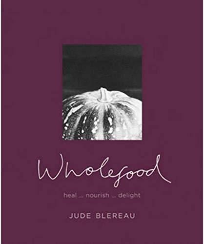 9781740457477: Wholefood : Heal... nourish... delight