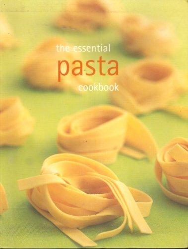 The Essential Pasta Cookbook: Murdoch Books Pty