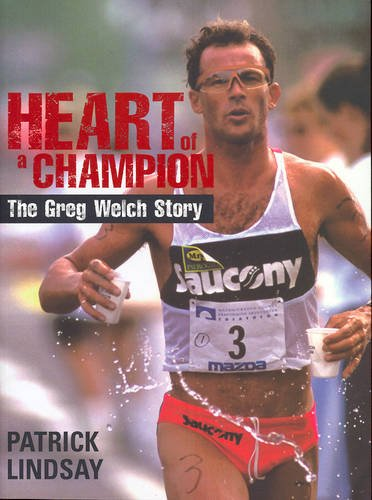9781740458610: Heart of a Champion: The Greg Welch Story