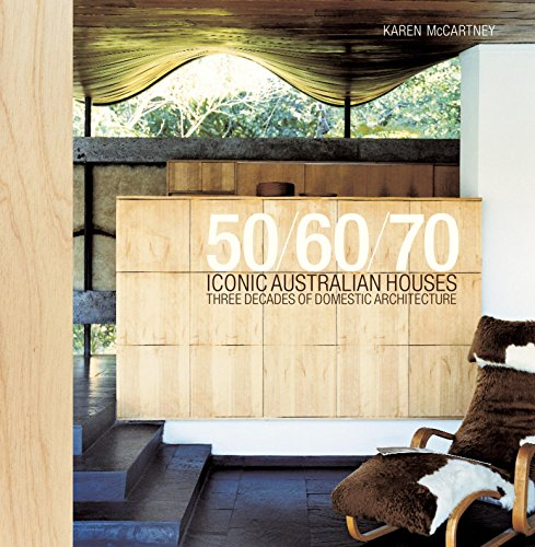 9781740458986: 50/60/70 Iconic Australian Houses: Three Decades of Domestic Architecture