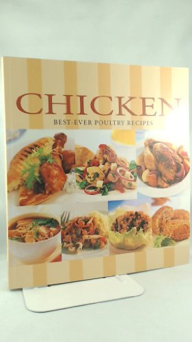 Chicken: Best-Ever Poultry Recipes: n/a