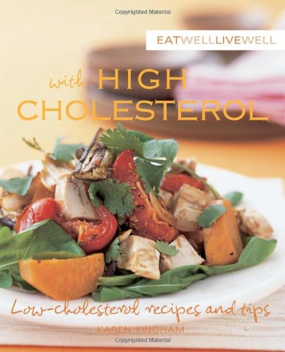 9781740459792: Eat Well Live Well with High Cholesterol: Low-Cholesterol Recipes And Tips