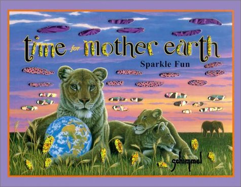 Time for Mother Earth: Sparkle Fun (Children's Sparkle Books) (1740471881) by Schim Schimmel