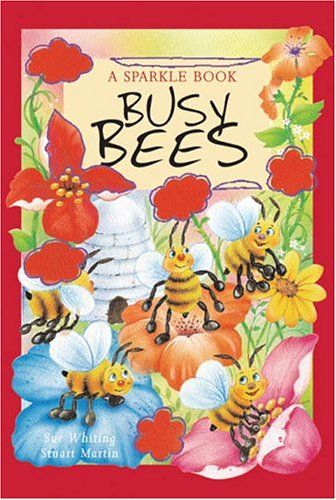 Busy Bees (A Sparkle Book): Sue Whiting, Stuart