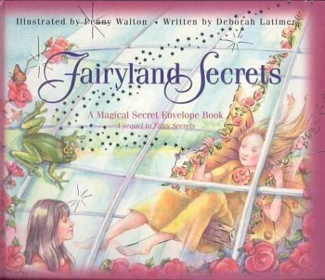 Fairyland Secrets: A Magical Secret Envelope Book (1740472837) by Deborah Latimer