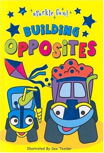 9781740474559: Building Opposites (Sparkle Fun!)