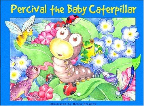 9781740476089: Percival The Baby Caterpillar