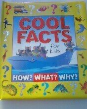 9781740478335: Cool Facts for Kids: How? What? Why?