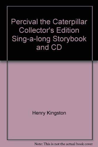 Percival the Caterpillar Collector's Edition Sing-a-long Storybook: Henry Kingston, Jane