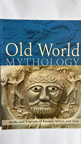 9781740480161: Old World Mythology: Myths and Legends of Europe, Africa, and Asia